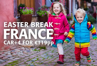 Easter Break in France Car+4 for €119 per person