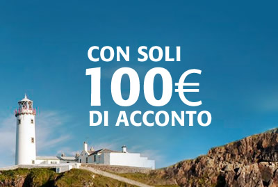 SOLO 100€ di acconto!